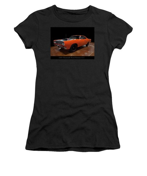 Women's T-Shirt (Athletic Fit) featuring the photograph 1969 Plymouth Road Runner A12 by Chris Flees