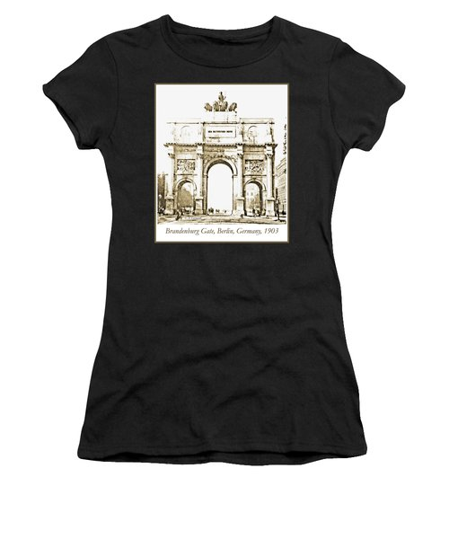 Brandenburg Gate, Berlin Germany, 1903, Vintage Image Women's T-Shirt