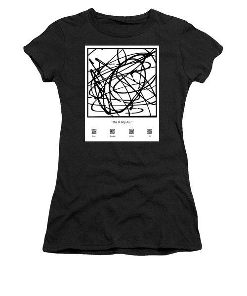 The B-boy As... Women's T-Shirt