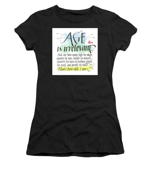 Age Is Irrelevant Women's T-Shirt (Athletic Fit)