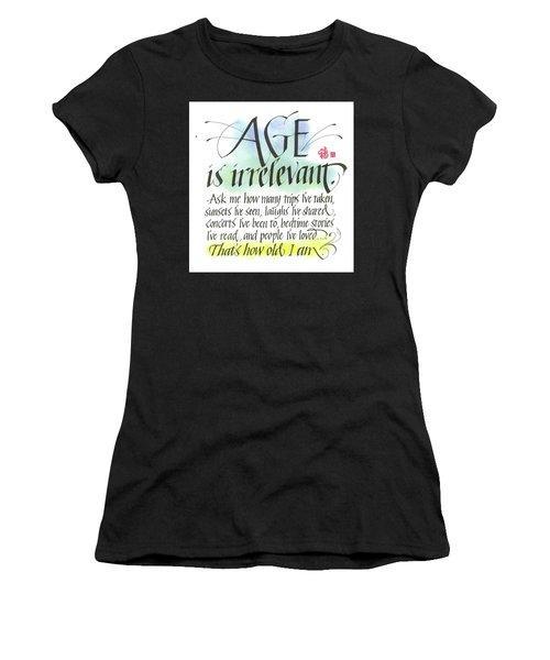 Age Is Irrelevant Women's T-Shirt