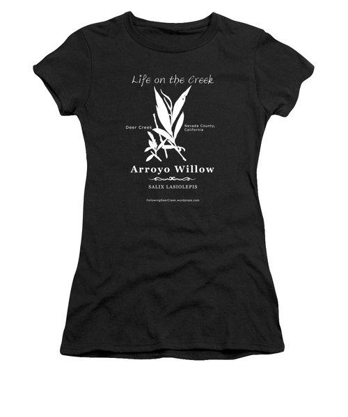 Arroyo Willow - White Text Women's T-Shirt