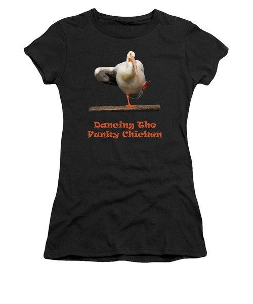 Dancing The Funky Chicken Women's T-Shirt