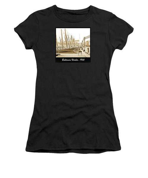 Women's T-Shirt (Junior Cut) featuring the photograph Baltimore Harbor 1900 Vintage Photograph by A Gurmankin