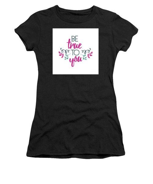 Be True To You Women's T-Shirt