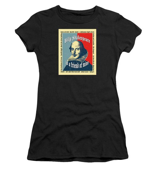 Billy Shakespeare Is A Friend Of Mine Women's T-Shirt (Athletic Fit)