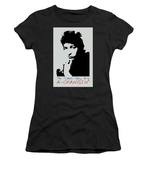 Bob Dylan Poster Print Quote - The Times They Are A Changin Women's T-Shirt (Athletic Fit)