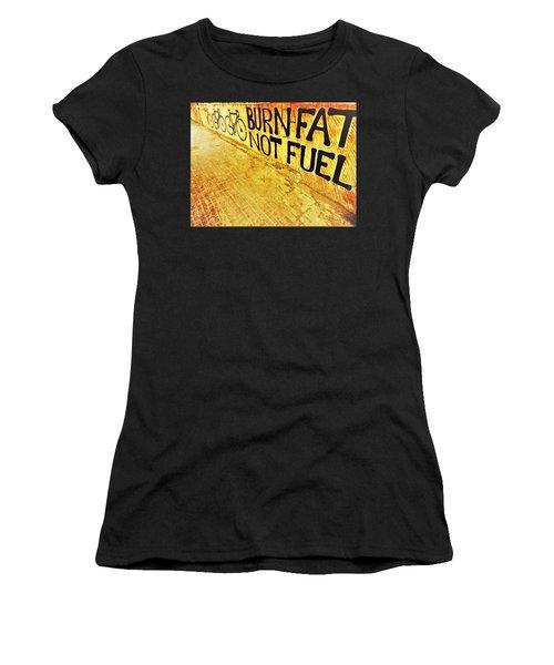 Burn Fat Not Fuel  Women's T-Shirt (Athletic Fit)