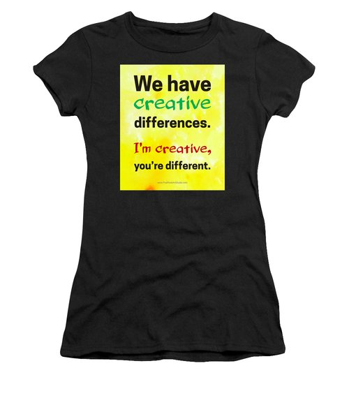 Creative Differences Quote Art Women's T-Shirt (Athletic Fit)