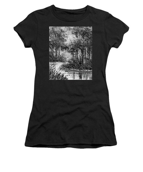 Dance Me To The End Of Love Bw Women's T-Shirt
