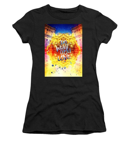 Do What You Love Paris Music Opera Garnier  Women's T-Shirt