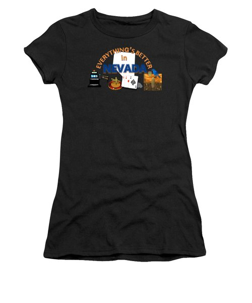 Everything's Better In Nevada Women's T-Shirt (Athletic Fit)