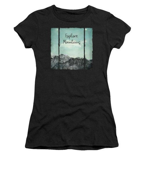 Explore Mountains Women's T-Shirt