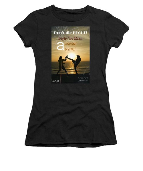 Fight To Earn A Living Women's T-Shirt (Athletic Fit)