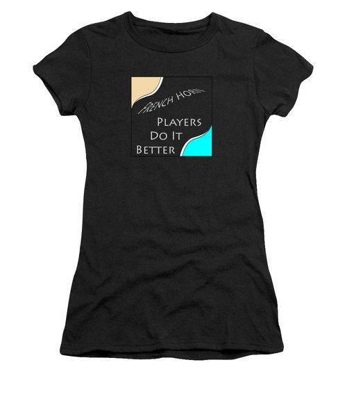 French Horn Players Do It Better 5645.02 Women's T-Shirt