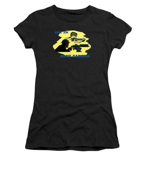Give Em Both Barrels - Ww2 Propaganda Women's T-Shirt