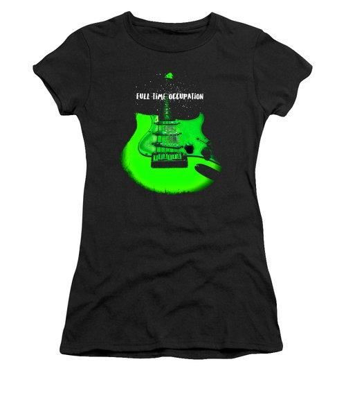 Green Guitar Full Time Occupation Women's T-Shirt