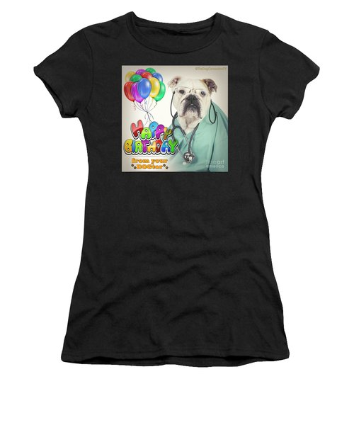 Happy Birthday From Your Dogtor Women's T-Shirt (Athletic Fit)
