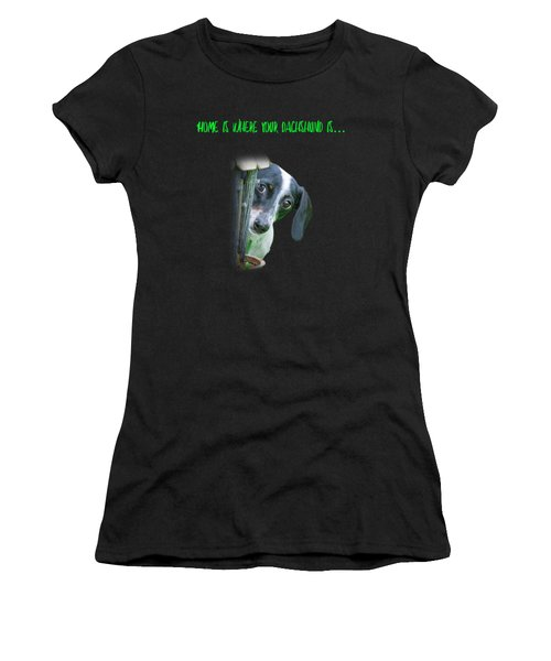 Home Is Where Your Dachshund Is Women's T-Shirt (Athletic Fit)