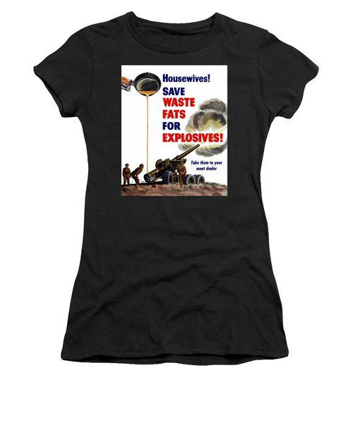 Housewives - Save Waste Fats For Explosives Women's T-Shirt