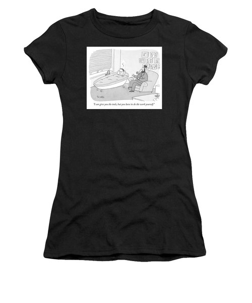 I Can Give You The Tools Women's T-Shirt