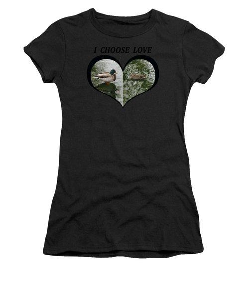 I Choose Love With A Pair Of Mallard Ducks In A Heart Women's T-Shirt