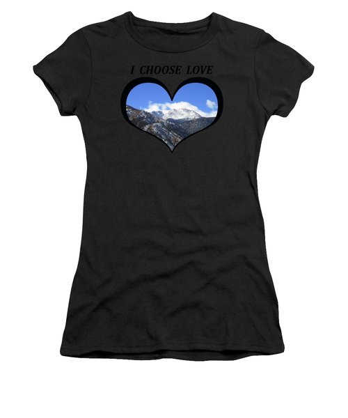 I Choose Love With Pikes Peak And Manitou Incline In A Heart Women's T-Shirt