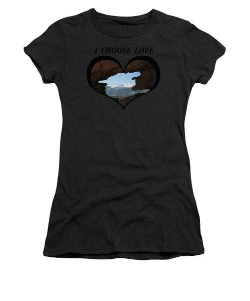 I Choose Love With Pikes Peak Viewed Through A Keyhole In A Heart Women's T-Shirt