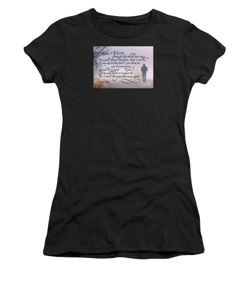 I Shall Pass This Way But Once Women's T-Shirt (Athletic Fit)