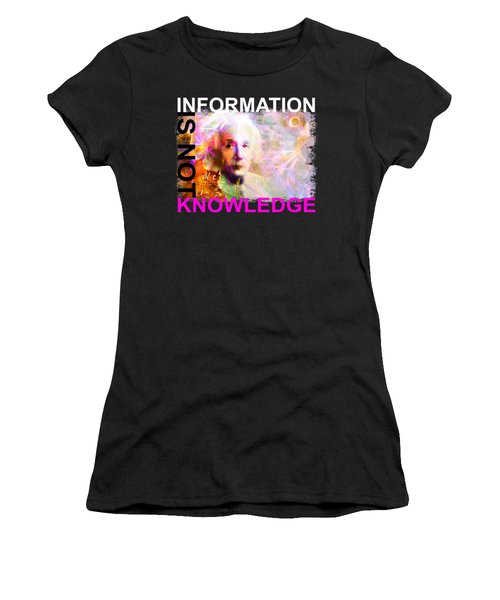 Information Is Not Knowledge Women's T-Shirt