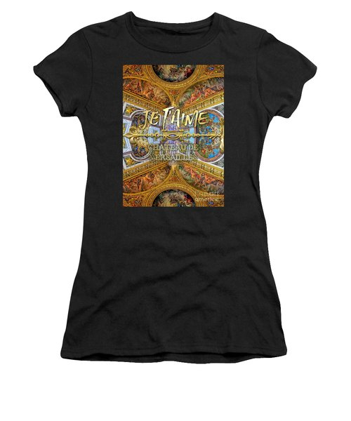 Je Taime Chateau Versailles Peace Salon Hall Of Mirrors Women's T-Shirt