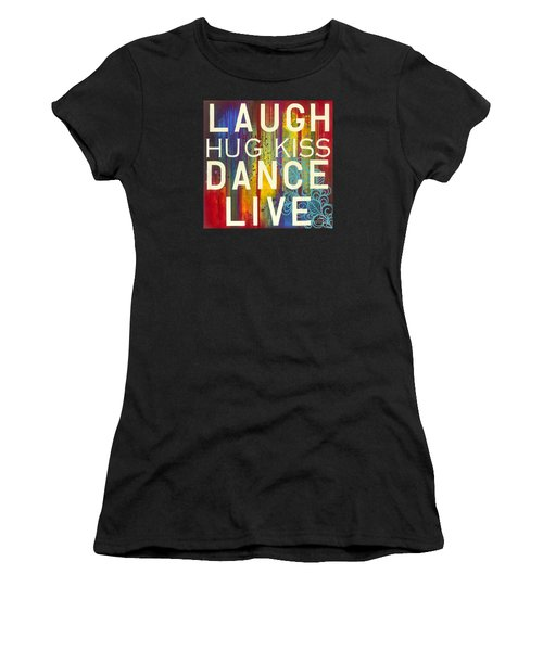 Women's T-Shirt featuring the painting Laugh Hug Kiss Dance Live by Carla Bank