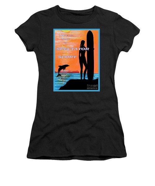 Life Is Not A Spectator Sport Women's T-Shirt