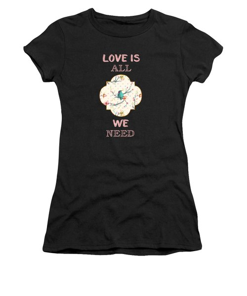 Love Is All We Need Typography Hummingbird And Butterflies Women's T-Shirt
