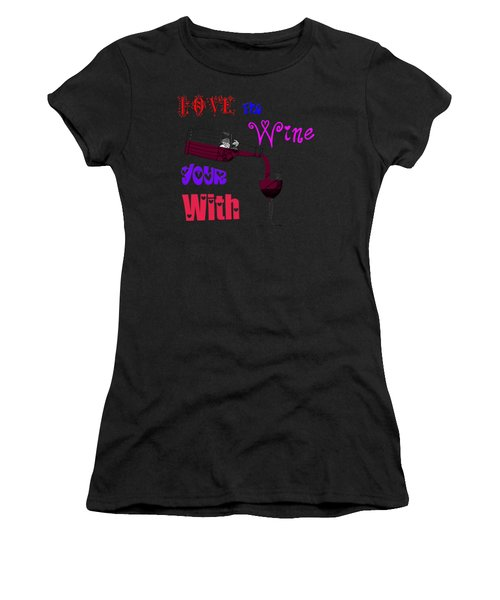 Love The Wine Your With Women's T-Shirt (Athletic Fit)