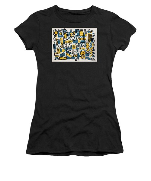 Love What You Do - Painting Poster By Robert Erod Women's T-Shirt