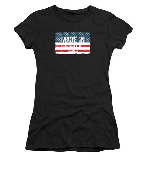 Made In Hickam Afb, Hawaii Women's T-Shirt