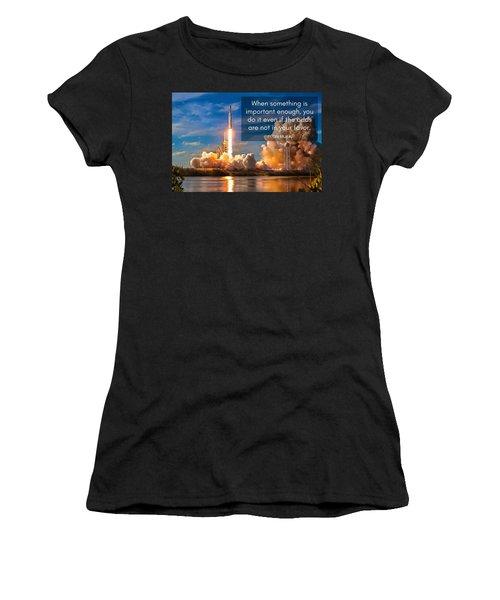Motivational Elon Musk Quote Falcon Heavy Rocket Launch Women's T-Shirt