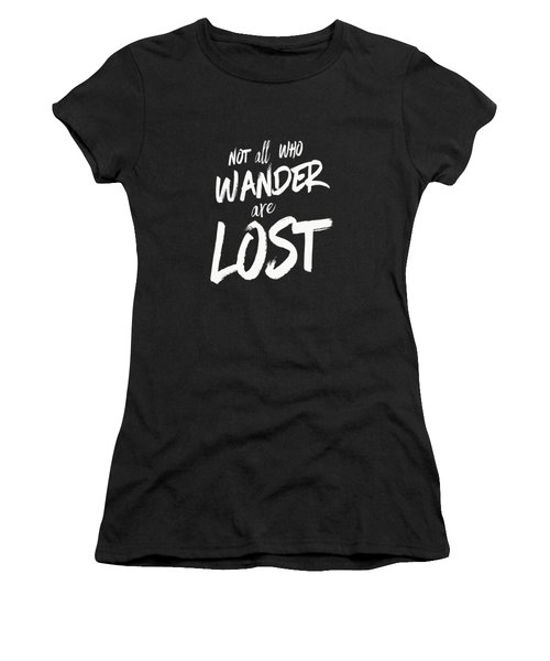Not All Who Wander Are Lost Tee Women's T-Shirt