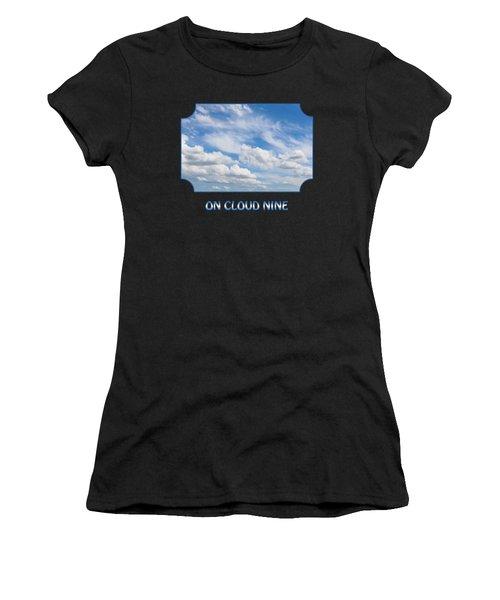 On Cloud Nine - Black Women's T-Shirt
