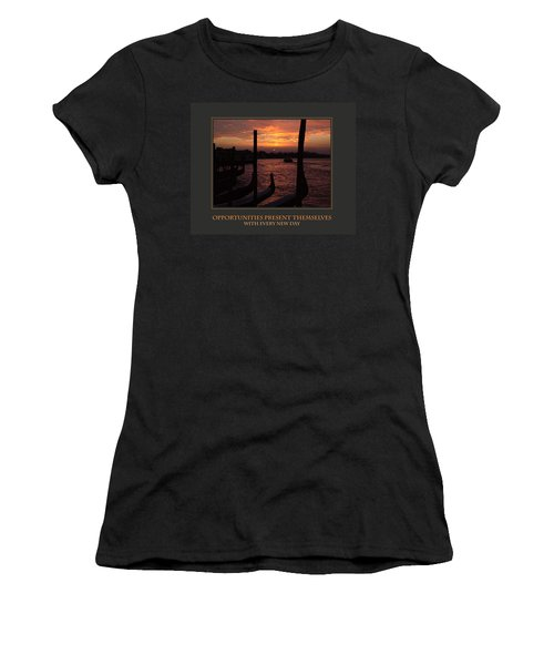 Opportunities Present Themselves With Every New Day Women's T-Shirt (Junior Cut) by Donna Corless