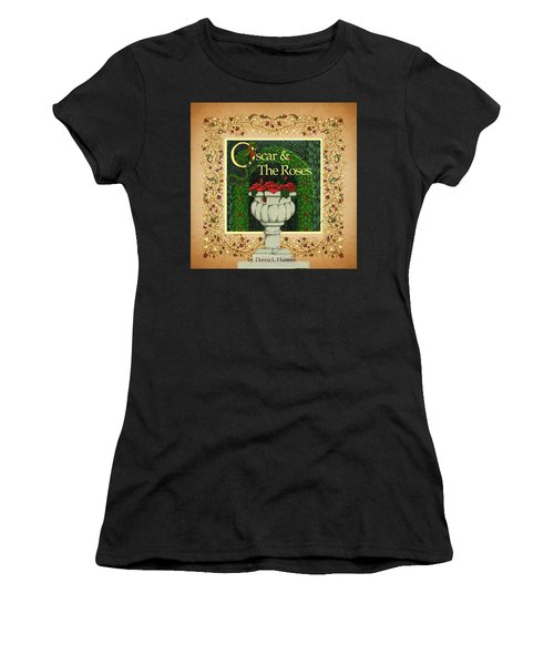 Women's T-Shirt (Junior Cut) featuring the digital art Oscar And The Roses Book Cover by Donna Huntriss