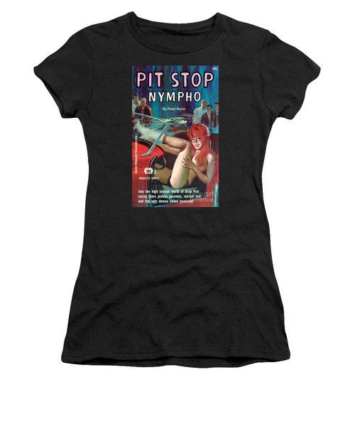 Pit Stop Nympho Women's T-Shirt