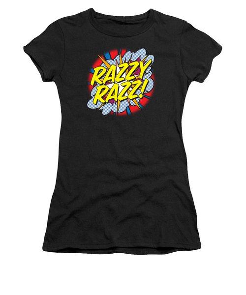 Razzy Razz Women's T-Shirt (Athletic Fit)