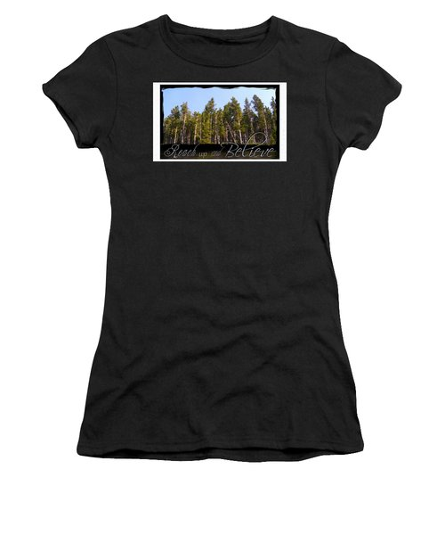 Women's T-Shirt (Junior Cut) featuring the photograph Reach Up And Believe by Susan Kinney