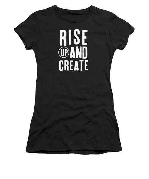 Women's T-Shirt (Junior Cut) featuring the mixed media Rise Up And Create- Art By Linda Woods by Linda Woods
