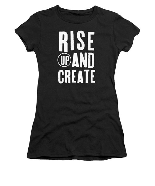 Rise Up And Create- Art By Linda Woods Women's T-Shirt