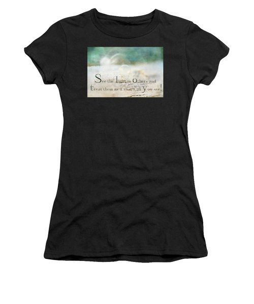 See The Light In Others Women's T-Shirt