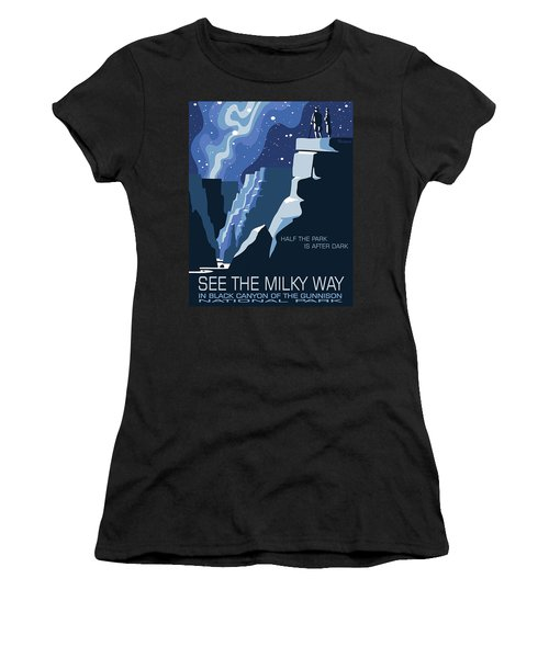 See The Milky Way In Black Canyon National Park Women's T-Shirt