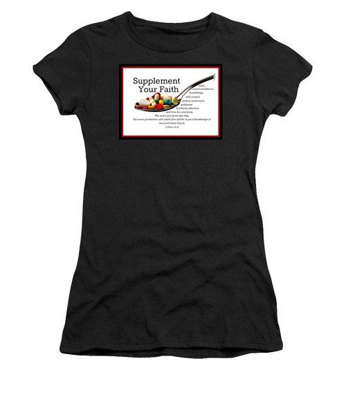 Supplement Your Faith Women's T-Shirt (Junior Cut)